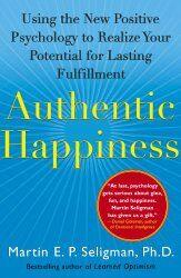 Martin E. P. Seligman: Authentic Happiness